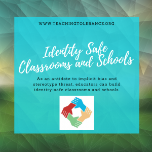 Identity Safe Classrooms and Schools by Teaching Tolerance