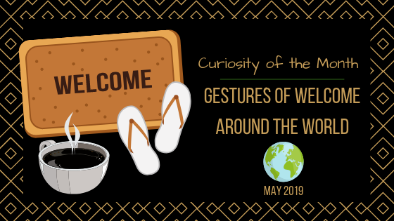 Curiosity of the Month header - gestures of welcome around the world
